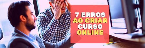 7 erros terríveis na hora de criar curso online